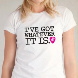ZBB Women's I've Got Whatever it is Tee