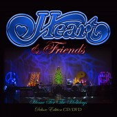 Heart & Friends: Home For The Holidays Deluxe Edition (CD/DVD)
