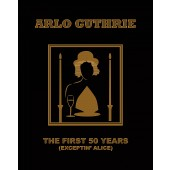 Arlo Guthrie - The First 50 Years (Exceptin' Alice)