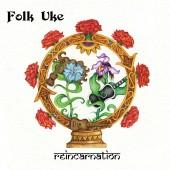 Folk Uke - Reincarnation (2011)
